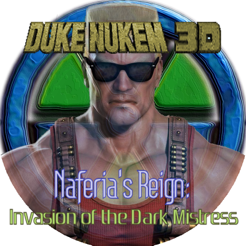 "Go to the page for ""Naferia's Reign: Invasion of the Dark Mistress"" for ""Duke Nukem 3D"""